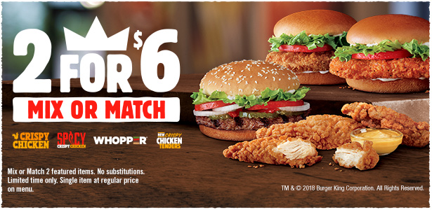 2 for $10 Meal Deal Pick Any Two, WHOPPER, Spicy Crispy Chicken, New Crispy Chicken Tenders, Crispy Chicken