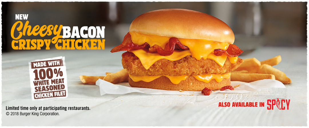 New Cheesy Crispy Bacon Chicken. Also available in Spicy. Limited time only at participating restaurants.