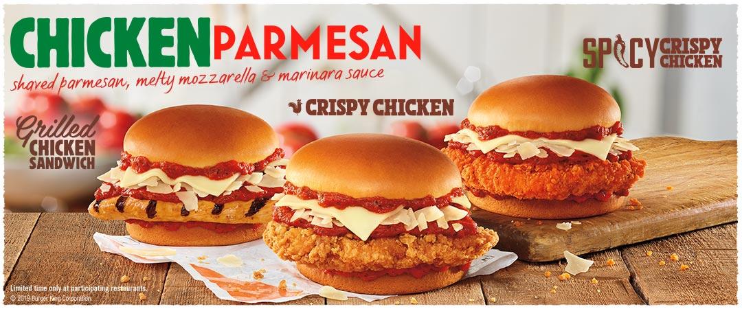 Chicken Parmesan. Shaved parmesan, melty mozzarella & marinara sauce. Grilled Chicken Sandwich, Crispy Chicken or Cpicy Crispy Chicken. Limited time at participating restaurants.