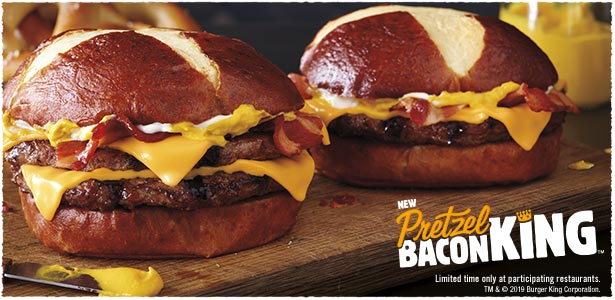 New PRETZEL BACON KING™. Limited time only at participating restaurants. TM & © 2019 Burger King Corporation.